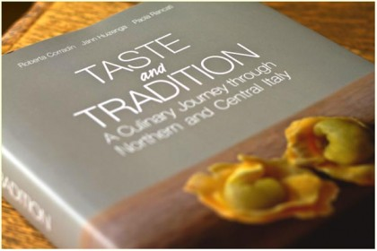 Taste and Tradition: A Culinary Journey Through Northern and Central Italy by Roberta Corradin and Jann Huizenga
